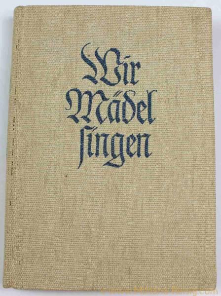 """Liederbuch """"Wir Mädel singen"""", Bund Deutscher Mädel"""
