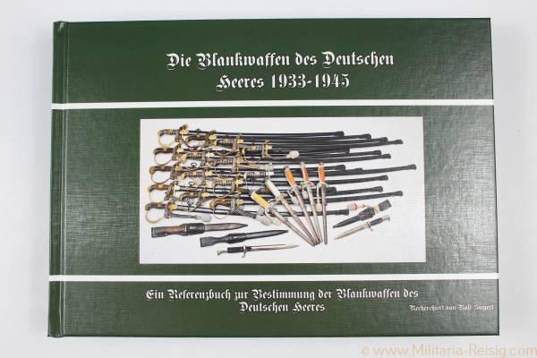 Die Blankwaffen des Deutschen Heeres 1933-1945 (Ralf Siegert)