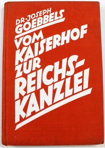 """Dr. Joseph Goebbels """"Vom Kaiserhof zur Reichskanzlei"""", 18. Auflage 1937"""
